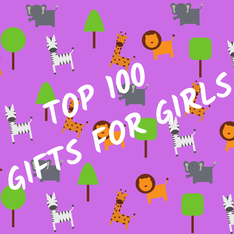 Top 100 Gifts For Girls